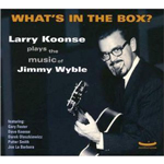 album cover What's in the Box? - Larry Koonse leader
